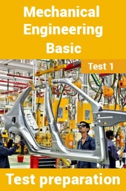 Mechanical Engineering Test Preparations On Mechanical Engineering Basics Part 1