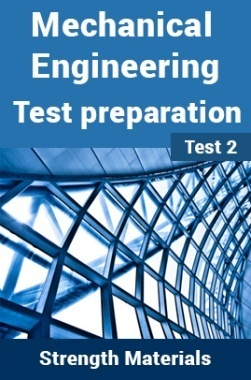 Mechanical Engineering Test Preparations On Strength of Materials Part 2