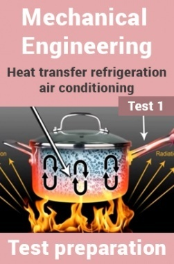 Mechanical Engineering Test Preparations On Heat Transfer, Refrigeration and Air Conditioning Part 1