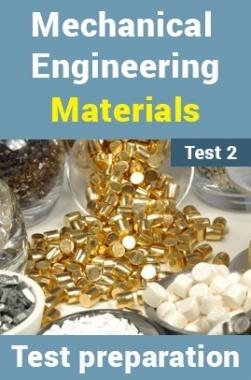 Mechanical Engineering Test Preparations On Engineering Materials Part 2
