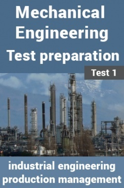 Mechanical Engineering Test Preparations On Industrial Engineering and Production Management Part 1