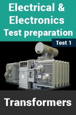 Electrical And Electronics Test Preparations On Transformers Part 1