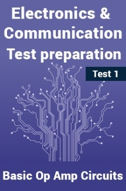 Electronics And Communication Test Preparations On Basic Op-Amp Circuits Part 1