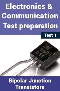 Electronics And Communication Test Preparations On Bipolar Junction Transistors (BJT) Part 1