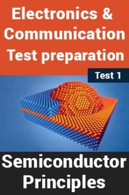Electronics And Communication Test Preparations On Semiconductor Principles Part 1