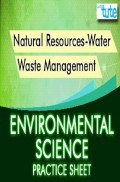 Natural Resources-Water & Waste Management - Practice Sheet For All Class Environmental Science