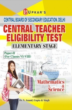 Central Teacher Eligibility Test Elementary Stage (Paper-II) (For Classes VI-VIII) Maths & Science