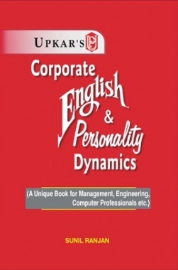 Corporate English & Personality Dynamics (Useful for Management Engineering Computer Professionals etc.)