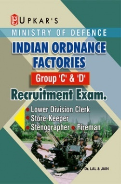 Ministry of Defence Indian Ordnance Factories Group C and D Recruitment Exam.