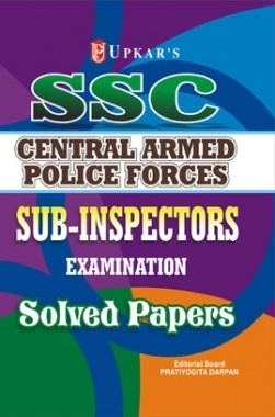 SSC Central Armed Police Forces Sub-Inspectors Examination Solved Papers