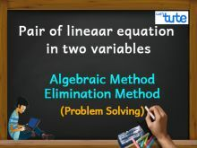 Pair Of Linear Equations In Two Variables - Algebraic Method - Elimination Method - PS Video By Lets Tute