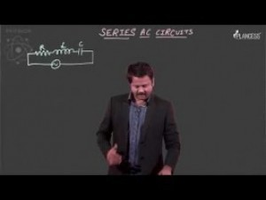 Alternating Current - Series AC Circuits-II Video By Plancess