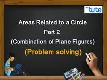 Class 10 Mathematics - Areas Related To A Circle Part 2  Combination Of Plane Figures Video by Lets Tute