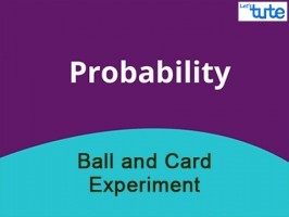 Class 10 Mathematics - Probability Formula Explained With Ball And Card Experiment Video by Lets Tute