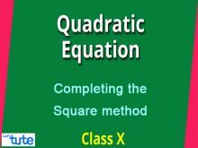 Class 10 Mathematics - Quadratic Equations - Completing The Square Method Video by Lets Tute