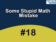 Some Stupid Math Mistake - Real Numbers Video by Lets Tute