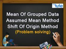 Class 10 Mathematics - Statistics - Mean Of Grouped Data - Assumed Mean Method Video by Lets Tute