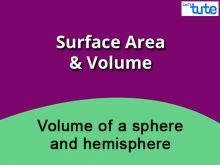 Class 9 & 10 Mathematics - Volume Of A Sphere And Hemisphere Video by Lets Tute