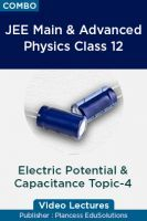 JEE Main & Advanced Physics Class 12 - Electric Potntial & Capacitance Topic-4 Video Lectures By Plancess EduSolutions