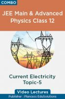 JEE Main & Advanced Physics Class 12 - Current Electricity Topic-5 Video Lectures By Plancess EduSolutions