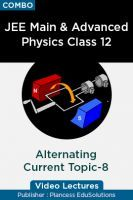 JEE Main & Advanced Physics Class 12 - Alternating Current Topic-8 Video Lectures By Plancess EduSolutions