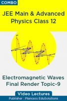 JEE Main & Advanced Physics Class 12 - Electromagnetic Waves Final Render Topic-9 Video Lectures By Plancess EduSolutions
