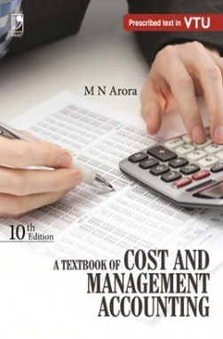 A TEXTBOOK OF COST AND MANAGEMENT ACCOUNTING - 10TH EDN
